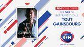 RFM vous offre le livre «Tout Gainsbourg» de Bertrand Dicale