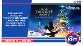 RFM vous offre votre séjour à Disneyland® Paris pour fêter un merveilleux noël avec l'équipe du Meilleur des Réveils !