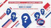 Défiez la Machine à Tubes et gagnez jusqu'à 500 euros cash !