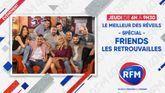Jeudi 24 juin : Ne ratez pas l'émission spéciale Friends dans le Meilleur des Réveils