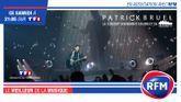 En association avec RFM, retrouvez le concert de Patrick Bruel diffusé sur TF1 !
