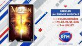 Merlin la légende musicale: aux Folies Bergères à partir du 19 juin avec RFM !