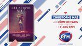 RFM partenaire du concert de Christophe Maé au Dôme de Paris le 2 juin 2021 !