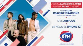 16/20 RFM: jouez à la machine à tubes et gagnez l'intégrale d'Imagine Dragons et vos airpods !