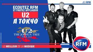 Écoutez RFM et partez applaudir U2 à Tokyo !