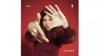 Clou : son EP «Comment» est disponible