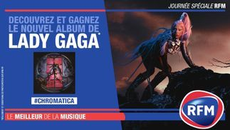 Vendredi 29 mai : journée spéciale Lady Gaga