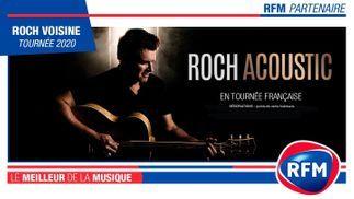 RFM PARTENAIRE DE LA TOURNÉE 2020 DE ROCH VOISINE