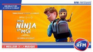RFM partenaire du film «Mon Ninja et moi»