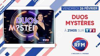 Vendredi 26 février: RFM partenaire de l'émission «Duo Mystères»  à 21h05 sur TF1